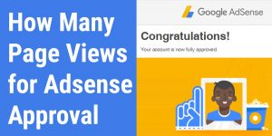How many page views for Adsense Approval