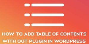 How to Add Table of Contents Easily in WordPress Without Plugin