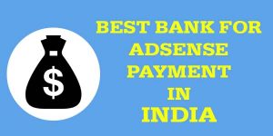 Best Bank for Google Adsense Payment in India