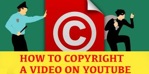 How to copyright a video on youtube copy
